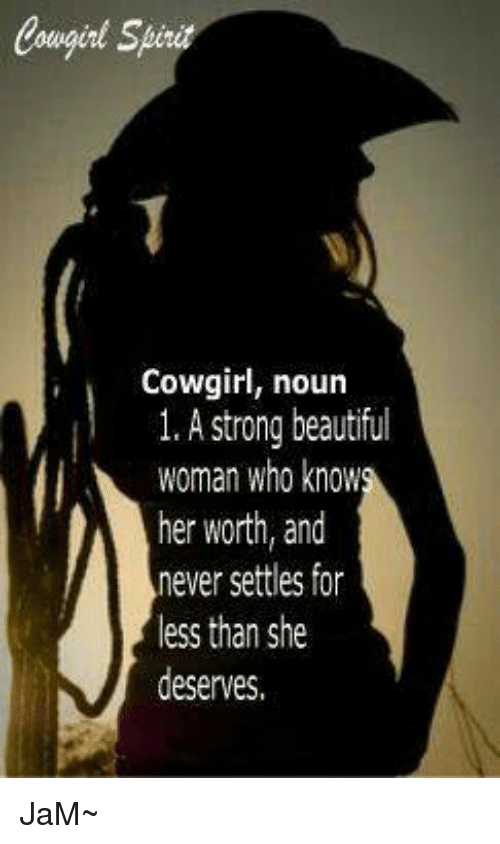 cowgirl cowgirl noun 1 a strong beautiful woman who know 7053791 cowgirl cowgirl noun 1 a strong beautiful woman who know her worth