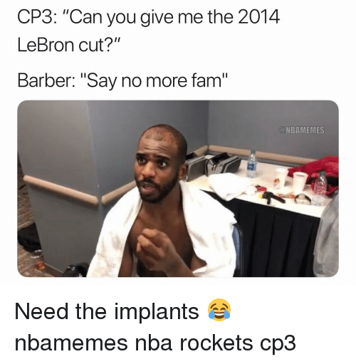 "Barber, Basketball, and Fam: CP3: ""Can you give me the 2014  LeBron cut?""  Barber: ""Say no more fam  NBAMEMES Need the implants 😂 nbamemes nba rockets cp3"