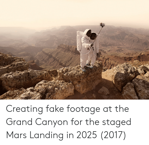 the grand canyon: Creating fake footage at the Grand Canyon for the staged Mars Landing in 2025 (2017)