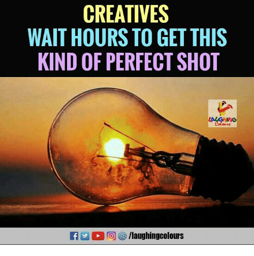 Indianpeoplefacebook, Shot, and This: CREATIVES  WAIT HOURS TO GET THIS  KIND OF PERFECT SHOT  Calos