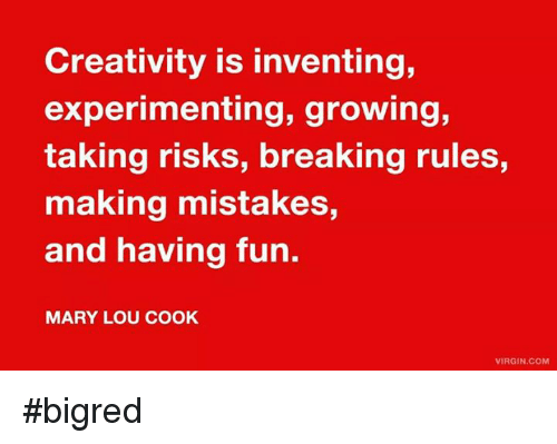 Creativity Is Inventing Experimenting Growing Taking Risks ...