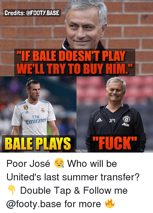 "Memes, Summer, and Emirates: Credits: @F0OTY.BASE  IF BALE DOESNT PLAY  WE'LL TRY TO BUY HIM.""  Fly  Emirates  JM  ON  BALE PLAYSFUCK Poor José 😪 Who will be United's last summer transfer? 👇 Double Tap & Follow me @footy.base for more 🔥"