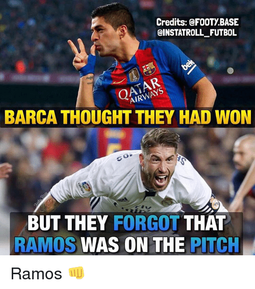 Memes, Barca, and 🤖: Credits: @FOOTY BASE  @INSTAT ROLL FUTBOL  BARCA THOUGHT THEY HAD WON  BUT THEY FORGOT  THAT  RAMOS  WAS ON THE PITCH Ramos 👊