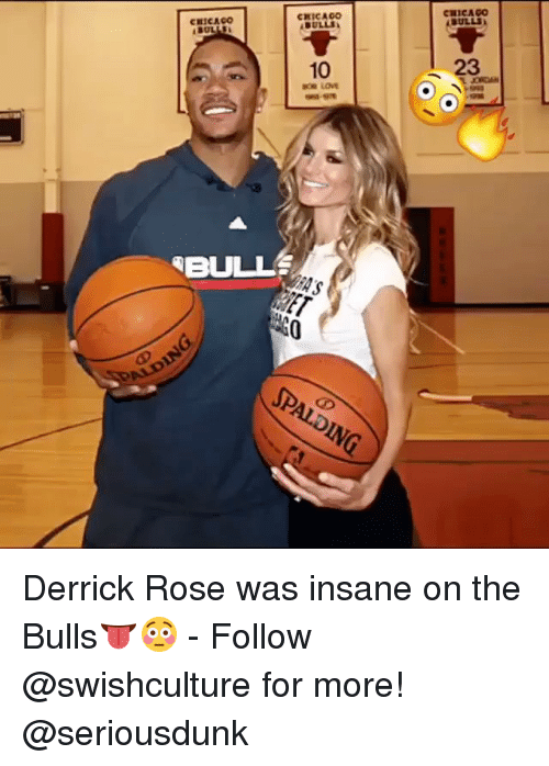 Derrick Rose, Memes, and 🤖: CRICAOO  CHICA CO  10  LOVE  BULLS  CHICA  23 Derrick Rose was insane on the Bulls👅😳 - Follow @swishculture for more! @seriousdunk