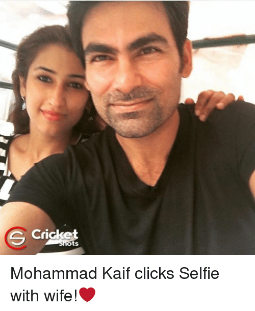 Memes, Selfie, and Cricket: Cricket  S Lots Mohammad Kaif clicks Selfie with wife!❤