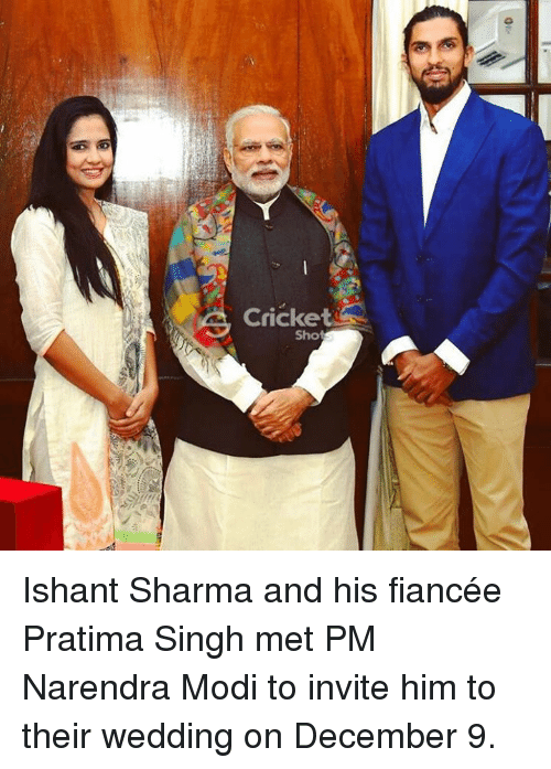 Memes, Cricket, and Mets: Cricket  Sho Ishant Sharma and his fiancée Pratima Singh met PM Narendra Modi to invite him to their wedding on December 9.