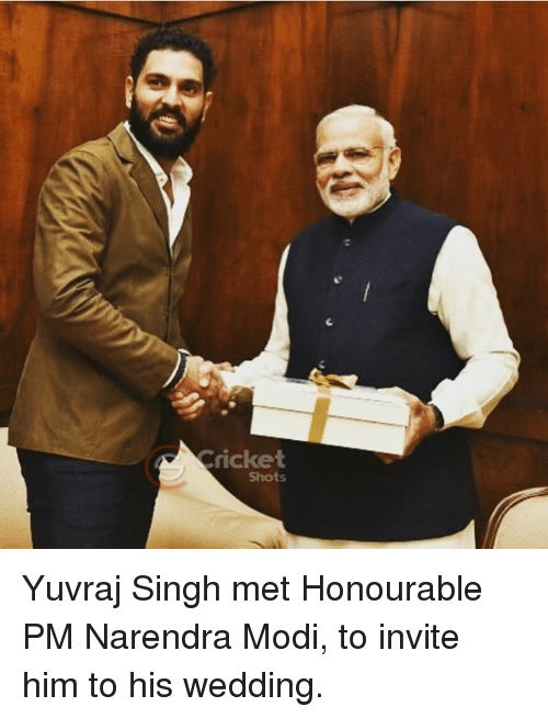Memes, Cricket, and Mets: Cricket  Shots Yuvraj Singh met Honourable PM Narendra Modi, to invite him to his wedding.