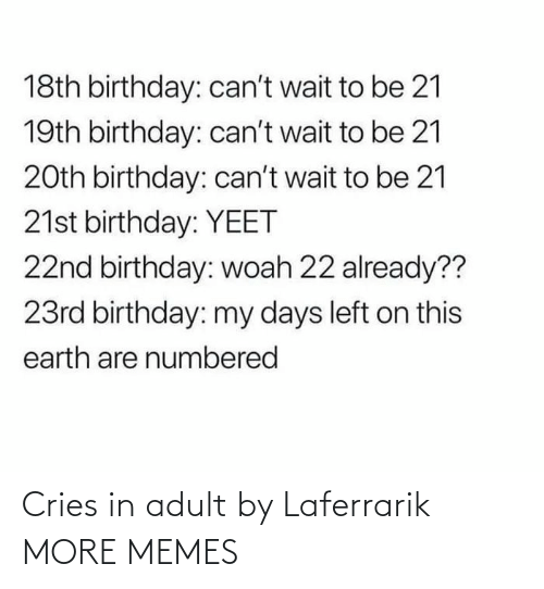 Cries In: Cries in adult by Laferrarik MORE MEMES