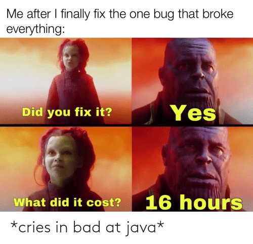 Cries In: *cries in bad at java*