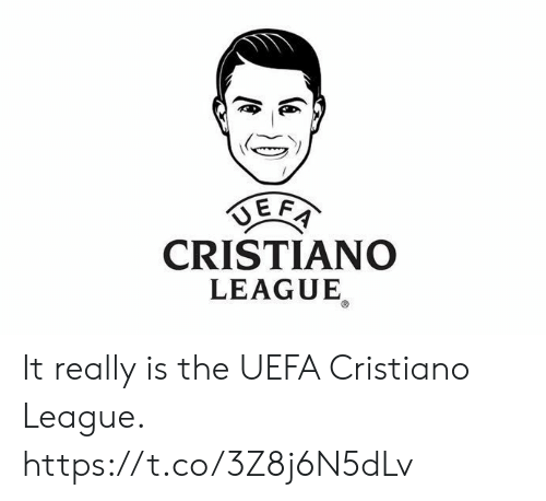 uefa: CRISTIANO  LEAGUE It really is the UEFA Cristiano League. https://t.co/3Z8j6N5dLv