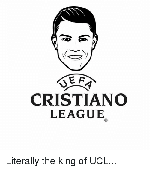 Memes, 🤖, and League: CRISTIANO  LEAGUE Literally the king of UCL...