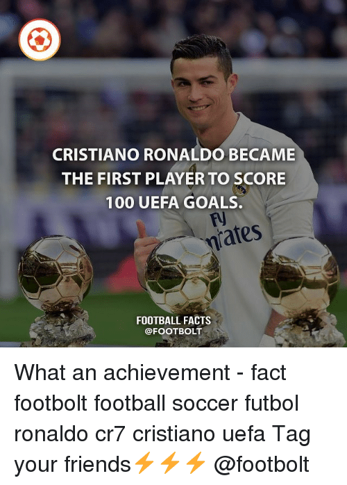 Anaconda, Cristiano Ronaldo, and Facts: CRISTIANO RONALDO BECAME  THE FIRST PLAYER TO SCORE  100 UEFA GOALS.  nrates  FOOTBALL FACTS  @FOOT BOLT What an achievement - fact footbolt football soccer futbol ronaldo cr7 cristiano uefa Tag your friends⚡⚡⚡ @footbolt