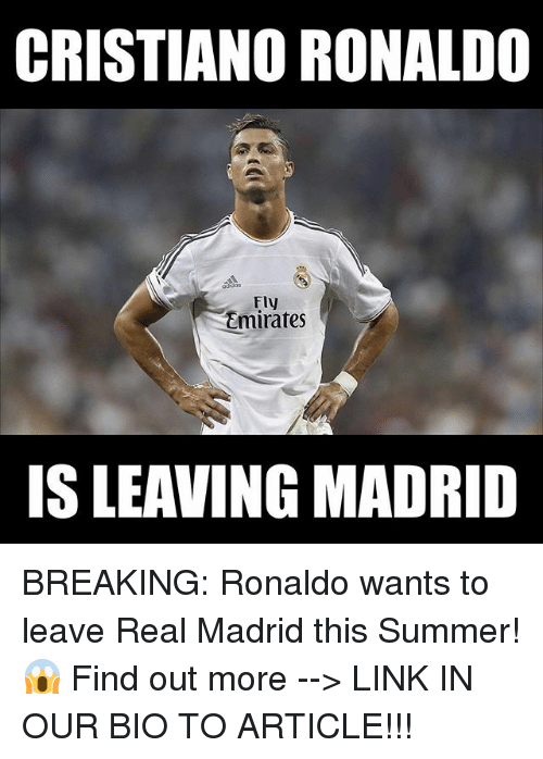 Cristiano Ronaldo, Memes, and Real Madrid: CRISTIANO RONALDO  Fly  Emirates BREAKING: Ronaldo wants to leave Real Madrid this Summer! 😱 Find out more --> LINK IN OUR BIO TO ARTICLE!!!