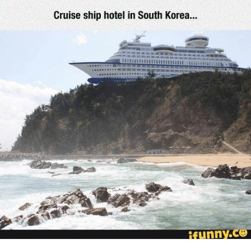 Cruise, Hotel, and Girl Memes: Cruise ship hotel in South Korea...  ffunny.CO