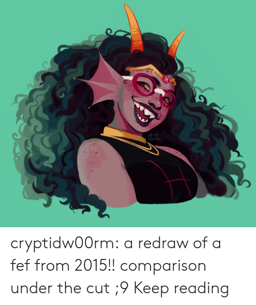 The Cut: CRUPTID  WOORM cryptidw00rm: a redraw of a fef from 2015!! comparison under the cut ;9 Keep reading