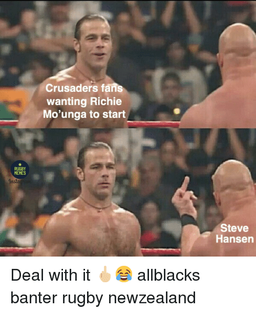 crusaders: Crusaders fans  wanting Richie  Mo'unga to start  RUGBY  MEMES  Insta  Steve  Hansen Deal with it 🖕🏼😂 allblacks banter rugby newzealand