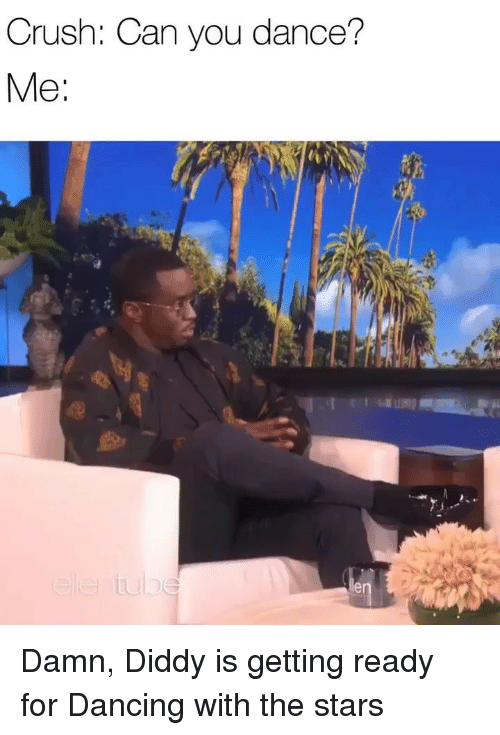 Diddy: Crush: Can you dance? Damn, Diddy is getting ready for Dancing with the stars