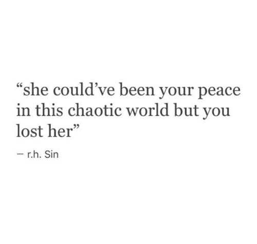 """You Lost: CS  """"she could've been your peace  in this chaotic world but you  lost her""""  95  r.h. Sin"""