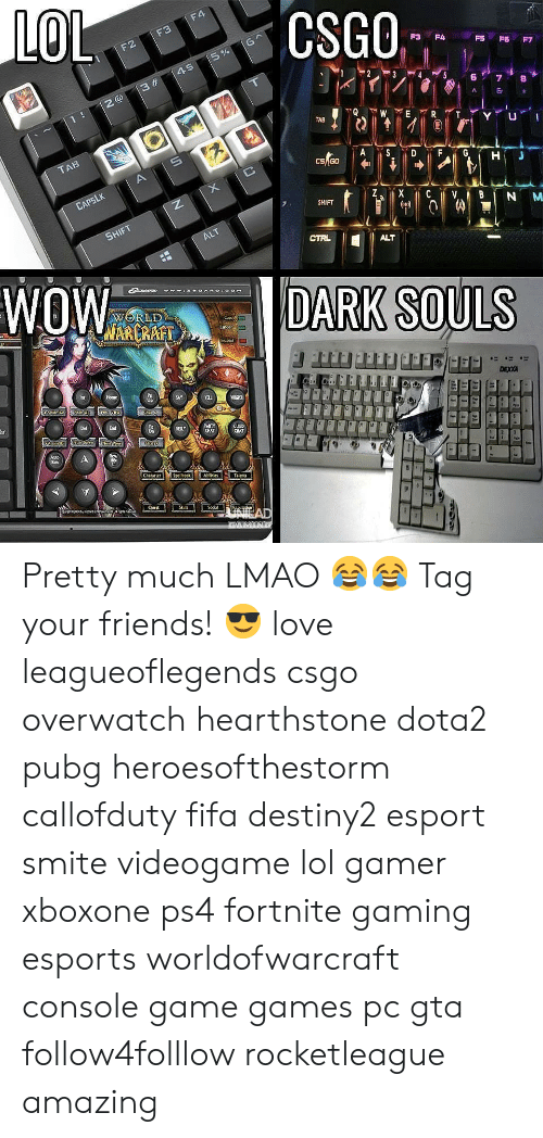 hearstone: CSGO  TAB  CS GO  SHIFT  ALT  WOW DARK SOULS  Up  ARTY  CHAT  BLY  hat  CLAT  Character  Spelibook  Talenta  Shil  Socia Pretty much LMAO 😂😂 Tag your friends! 😎 love leagueoflegends csgo overwatch hearthstone dota2 pubg heroesofthestorm callofduty fifa destiny2 esport smite videogame lol gamer xboxone ps4 fortnite gaming esports worldofwarcraft console game games pc gta follow4folllow rocketleague amazing