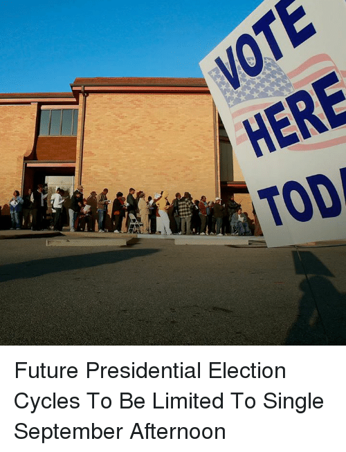 Dank, Future, and Presidential Election: CTE Future Presidential Election Cycles To Be Limited To Single September Afternoon