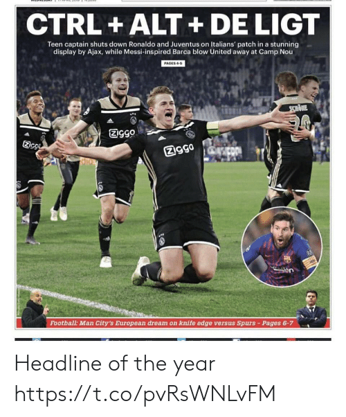 Barca: CTRL +ALT+DE LIGT  Teen captain shuts down Ronaldo and Juventus on Italians' patch in a stunning  display by Ajax, while Messi-inspired Barca blow United away at Camp Nou  PAGES4-5  Ec  図gga  Football: Man City's European dream on knife edge versus Spurs-Pages 6-7 Headline of the year https://t.co/pvRsWNLvFM