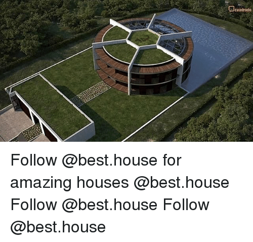 Cuadrado follow for amazing houses follow follow meme on for Best house pics