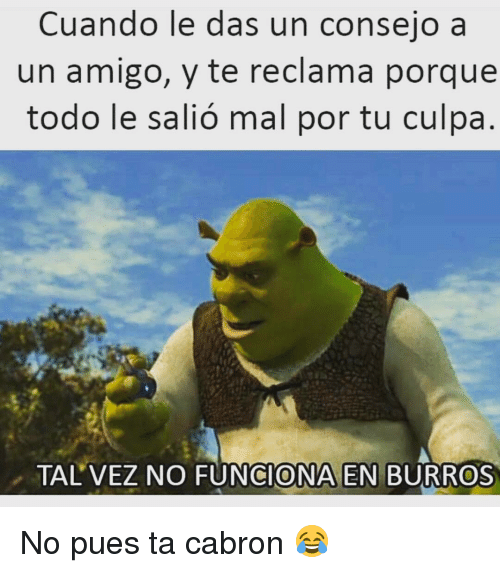 25+ Best Memes About No Pues Ta Cabron