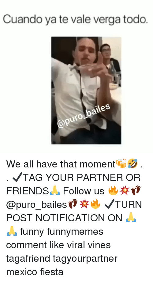 fiesta: Cuando ya te vale verga todo.  puro bailes We all have that moment🍻🤣 . . ✔TAG YOUR PARTNER OR FRIENDS🙏 Follow us 🔥💥👣@puro_bailes👣💥🔥 ✔TURN POST NOTIFICATION ON 🙏🙏 funny funnymemes comment like viral vines tagafriend tagyourpartner mexico fiesta
