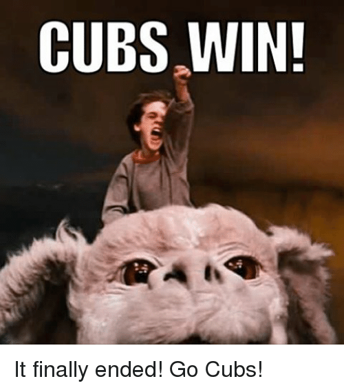 cubs win it finally ended go cubs 2504680 cubs win! it finally ended! go cubs! finals meme on sizzle