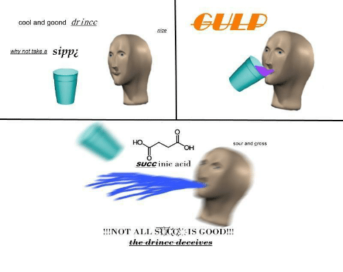 cud: CUD  cool and goond drinco  nice  why not take a  sipp¿  sour and gross  он  SUCC inic acid  !NOT ALL SICIS GOOD!!  the drinee leeeive:s