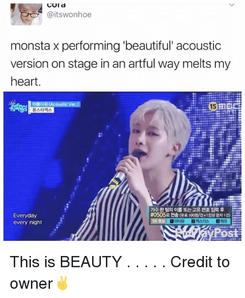 Beautiful, Memes, and Heart: CUI d  @itswonhoe  monsta x performing beautiful acoustic  version on stage in an artful way melts my  heart.  0HICHRI(Acoustic Ver.)  Everyday  every night This is BEAUTY . . . . . Credit to owner✌