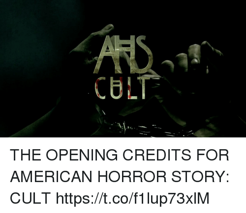 Opening Credits: CULT THE OPENING CREDITS FOR AMERICAN HORROR STORY: CULT https://t.co/f1lup73xlM