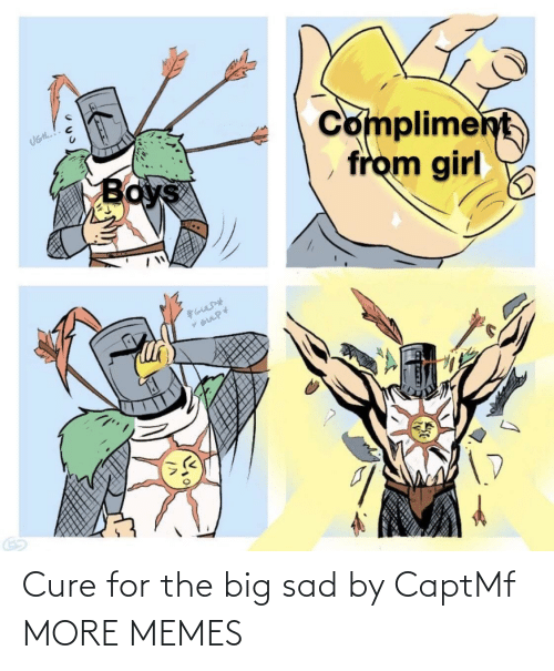 cure: Cure for the big sad by CaptMf MORE MEMES
