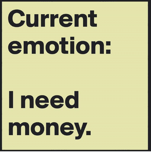 Memes, 🤖, and I Need Money: Current  emotion:  I need  money.
