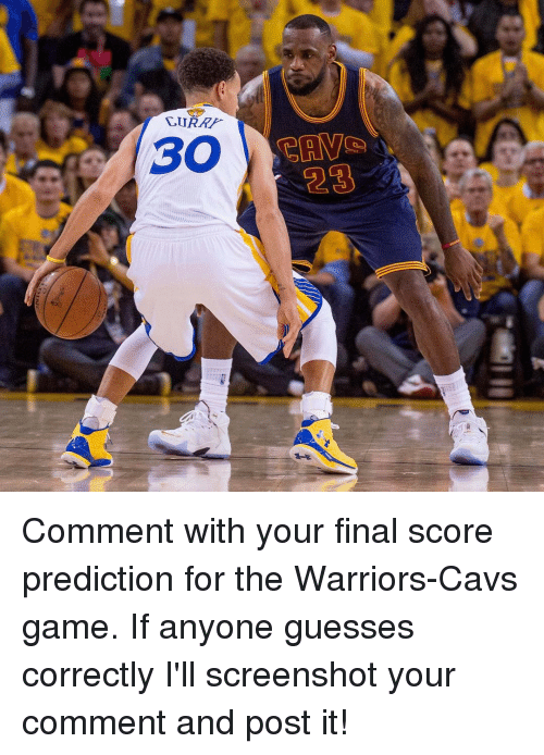 Basketball, Golden State Warriors, and Sports: CURRr  30 GAY Comment with your final score prediction for the Warriors-Cavs game. If anyone guesses correctly I'll screenshot your comment and post it!