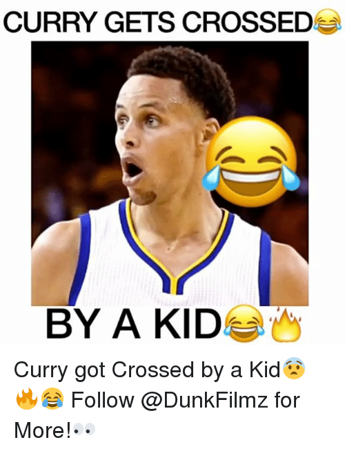 Memes, Cross, and 🤖: CURRY GETS CROSSED  BY A KID Curry got Crossed by a Kid😨🔥😂 Follow @DunkFilmz for More!👀