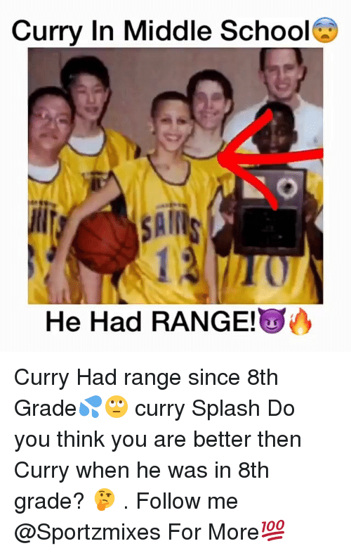 Memes, School, and 🤖: Curry In Middle School  AI  He Had RANGE Curry Had range since 8th Grade💦🙄 curry Splash Do you think you are better then Curry when he was in 8th grade? 🤔 . Follow me @Sportzmixes For More💯