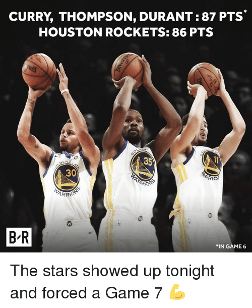 Houston Rockets, Game, and Houston: CURRY, THOMPSON, DURANT: 87 PTS  HOUSTON ROCKETS: 86 PTS  30  RIO  B-R  *IN GAME 6 The stars showed up tonight and forced a Game 7 💪