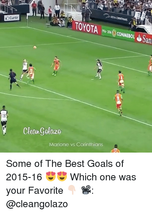 best goals: Curtir  TOYOTA  206 CONMEBOL  Cleangolazo  Marlone vs Corinthians Some of The Best Goals of 2015-16 😍😍 Which one was your Favorite 👇🏻 📽: @cleangolazo