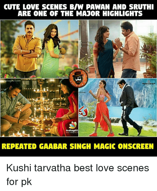 cuteness: CUTE LOVE SCENES BN PAWAN AND SRUTHI  ARE ONE OF THE MAJOR HIGHLIGHTS  aglHz com  india glit  REPEATED GAABAR SINGH MAGIC ONSCREEN Kushi tarvatha best love scenes for pk