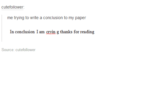 Having trouble with conclusion to my paper?