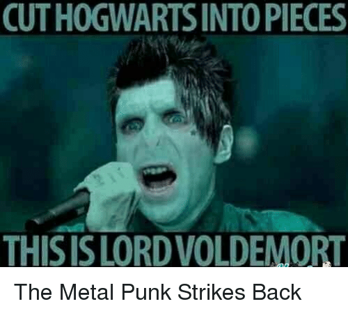 Punked: CUTHOGWARTSINTOPIECES  THISISLORDVOLDEMORT The Metal Punk Strikes Back