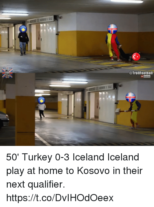 Memes, Soccer, and Home: Cx  SOCCER?  @TrollFoothall 50' Turkey 0-3 Iceland  Iceland play at home to Kosovo in their next qualifier. https://t.co/DvIHOdOeex