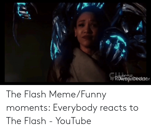The Flash Meme: CybertkberLink The Flash Meme/Funny moments: Everybody reacts to The Flash - YouTube