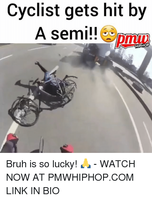 watch-now: Cyclist gets hit by  A semi!!  pmuu  HIPHORP Bruh is so lucky! 🙏 - WATCH NOW AT PMWHIPHOP.COM LINK IN BIO