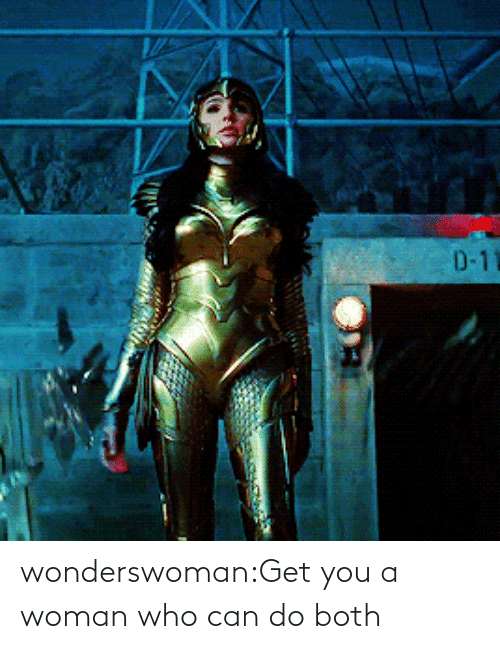 Who Can: D-1 wonderswoman:Get you a woman who can do both
