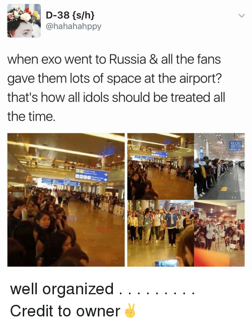 Memes, Russia, and Exo: D-38 ts/h)  ahahahahppy  when exo went to Russia & all the fans  gave them lots of space at the airport?  that's how all idols should be treated all  the time. well organized . . . . . . . . . Credit to owner✌