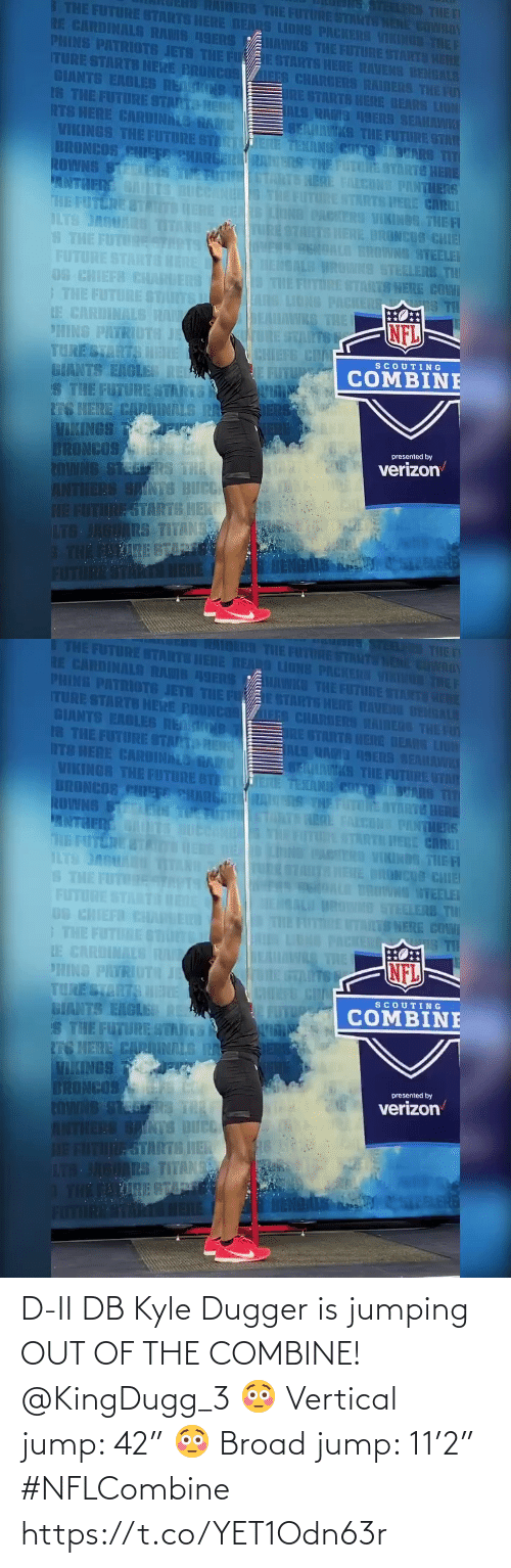 """kyle: D-II DB Kyle Dugger is jumping OUT OF THE COMBINE! @KingDugg_3 😳 Vertical jump: 42"""" 😳 Broad jump: 11'2""""  #NFLCombine https://t.co/YET1Odn63r"""