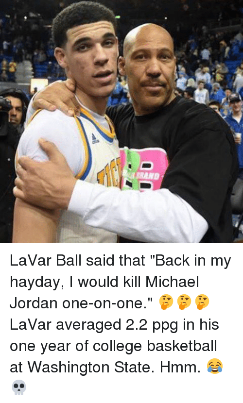 """Memes, 🤖, and Ppg: D LaVar Ball said that """"Back in my hayday, I would kill Michael Jordan one-on-one."""" 🤔🤔🤔LaVar averaged 2.2 ppg in his one year of college basketball at Washington State. Hmm. 😂💀"""