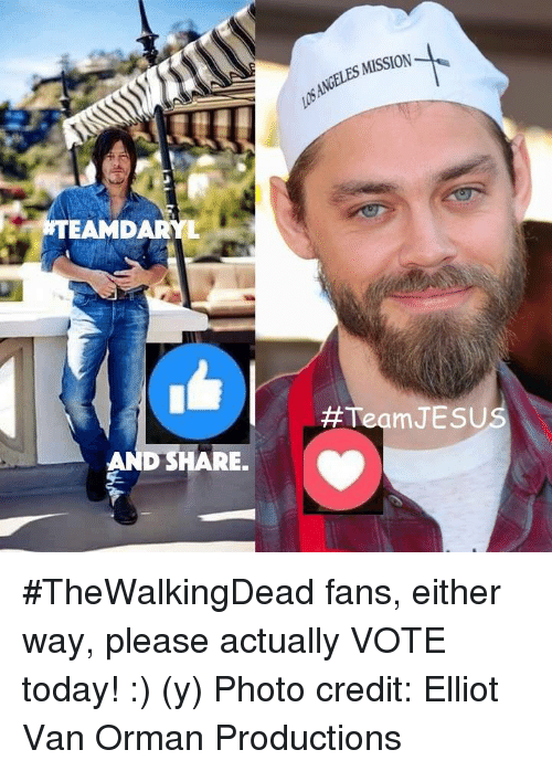 Memes, Vans, and Angel: D RE.  MISSION  los/ANGELES #Team JESU #TheWalkingDead fans, either way, please actually VOTE today! :) (y)  Photo credit: Elliot Van Orman Productions